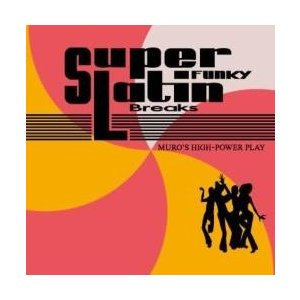 洋楽・ラテン・ムロ【MixCD】Super Funky Latin Breaks -Remaster Edition- / Muro[M便 1/12]【MixCD24】|mixcd24