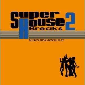 【洋楽 MixCD】Super House Breaks 2 / Muro[M便 1/12]|mixcd24