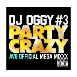 ヒップホップ・R&B・EDM・Pops・MixCD・洋楽【MixCD】Party Crazy #3 -AV8 Official Mega Mixxx- / DJ Oggy[M便 2/12]|mixcd24