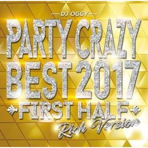 ヒップホップ・R&B・EDM・ポップス・ベスト・2017年【洋楽CD・MixCD】Party Crazy Best 2017 First Half Rich Version / DJ Oggy[M便 2/12]|mixcd24