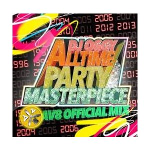 【MixCD】Alltime Party Masterpiece AV8 Official Mix / DJ Oggy[M便 2/12]【MixCD24】|mixcd24