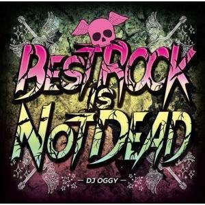【洋楽CD・MixCD】Best Rock Is Not Dead / DJ Oggy[M便 2/12]|mixcd24