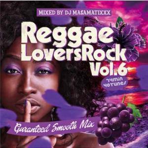 レゲエ ラヴァーズロック DJマサマティックス【洋楽CD・MixCD】Reggae Lovers Rock Vol.6 / DJ Ma$aMaTixxx[M便 2/12]|mixcd24