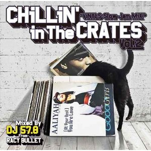 R&B 90年代 2000年代 初期 歌物 スロウジャム【洋楽CD・MixCD】Chillin' In The Crates Vol.2 -Vinyls Slow Jam Mix- / DJ 57.8 from Racy Bullet[M便 2/12]|mixcd24