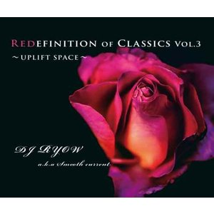 90年代 ヒップホップ R&B ラップ NJS【洋楽CD・MixCD】Redefinition Of Classics Vol.3 -Uplift Space- / DJ Ryow a.k.a. Smooth Current[M便 2/12]|mixcd24
