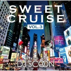 【洋楽CD・MIX CD】Sweet Cruise Vol.3 / DJ Scoon[M便 2/12]|mixcd24