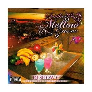 【MixCD】【洋楽】極上メロウやキャッチーな曲まで!!Southern Mellow Groove Vol.3 / DJ Show C[M便 2/12]|mixcd24