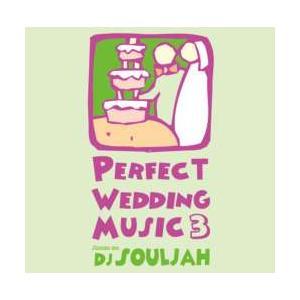 R&B・洋楽【MixCD】Perfect Wedding Music 3 / DJ Souljah[M便 2/12]|mixcd24
