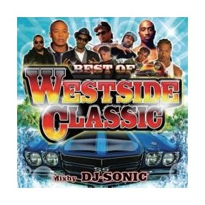 洋楽・ウェッサイ・チカーノクラシック【MixCD】Best Of Westside Classic / DJ Sonic[M便 2/12]【MixCD24】|mixcd24