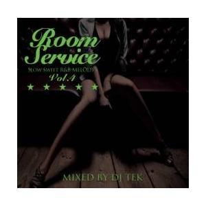 【MixCD】Room Service Vol.4 -Slow Sweet R&B Melody's- / DJ Tek[M便 2/12]【MixCD24】|mixcd24