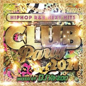 ヒップホップ R&B クラブチューン 2021 洋楽CD MixCD Club Party 2021 -HIPHOP,R&B Next Hits- / DJ Ya-Zoo[M便 1/12]|mixcd24