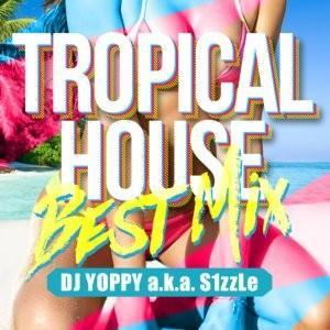 【洋楽CD・MixCD】Tropical House Best Mix / DJ Yoppy a.k.a. S1zzLe[M便 2/12] mixcd24