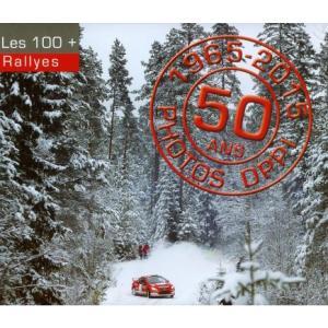 WRC 公式写真集 1965-2015 50 ans Photos DPPI - Les 100+ Rallyes DPPI(洋書) modelcarshop-ss43