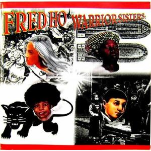 FRED HO フレッド・ホー / WARRIOR SISTERS