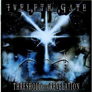 TWELFTH GATE トゥウェルフス・ゲイト / THRESHOLD OF REVELATION