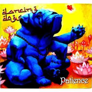 DANCING DOGS ダンシング・ドッグズ / PATIENCE