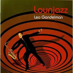 LEO GANDELMAN レオ・ガンデルマン / LOUNJAZZ