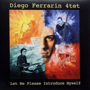 【中古】Diego ferrarin 4tet ディエゴ・フェラーリン・カルテット / Let Me Introduce Myself〔輸入盤CD〕 motomachirhythmbox
