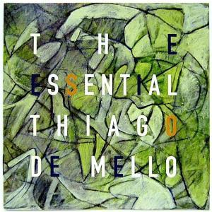THIAGO DE MELLO ティアゴ・ジ・メロ / THE ESSENTIAL THIAGO DE MELLO