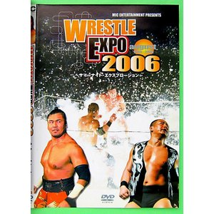 【中古】WRESTLE EXPO 2006  august 19th 〜 20th 〜サマーナイト・エクスプロージョン〜〔DVD〕|motomachirhythmbox