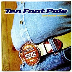 【中古】TEN FOOT POLE テン・フット・ポール / BAD MOTHER TRUCKER 〔CD〕  motomachirhythmbox
