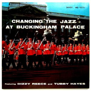 【中古】DIZZY REECE & TUBBY HAYES ディジー・リース&タビー・ヘイズ / CHANGING THE JAZZ BUCKINGHAM PALACE 〔CD〕 |motomachirhythmbox