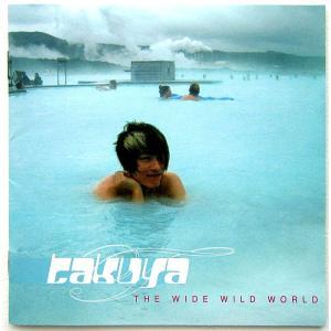 【中古】TAKUYA タクヤ / THE WIDE WILD WORLD 〔CD〕|motomachirhythmbox