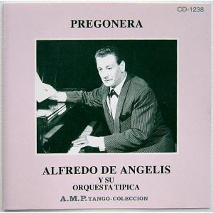 【中古】ALFREDO DE ANGELIS Y SU ORQUESTA TIPICA アルフレド・デ・アンジェリス楽団 / PREGONERA 〔CD〕