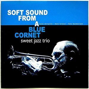 【中古】SWEET JAZZ TRIO スイート・ジャズ・トリオ / SOFT SOUND FROM A BLUE CORNET 〔CD〕