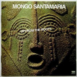 【中古】MONGO SANTAMARIA モンゴ・サンタマリア / UP FROM THE ROOTS 〔輸入盤CD〕