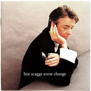 【中古】BOZ SCAGGS ボズ・スキャッグス / some change 〔輸入盤CD〕 motomachirhythmbox