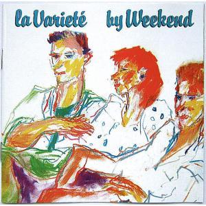 【中古】LA VARIETE ラ・ヴァリエテ / WEEKEND 〔輸入盤CD〕 motomachirhythmbox