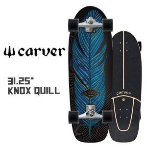 サーフスケート CARVER(カーバー) 31.25 KNOX QUILL CX4 テイラーノックスモデル|move