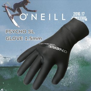 16-17 ONEILL(オニール) PSYCHO SL GLOVE 1.5mm サイコSLグローブ  スキン ラバー 冬用 サーフグローブ|move