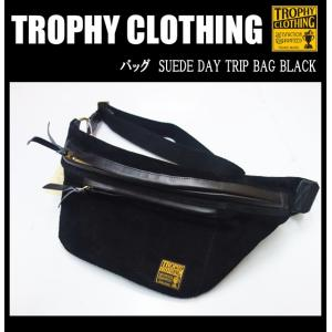 TROPHY CLOTHING トロフィークロージング バッグ SUEDE DAY TRIP BAG BLACK|moveclothing