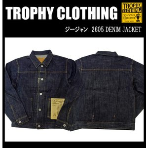 TROPHY CLOTHING トロフィークロージング ジージャン 2605 DENIM JACKET|moveclothing