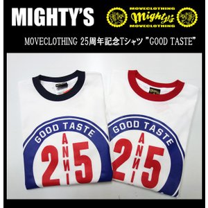 "MIGHTY'S マイティーズ MOVECLOTHING 25周年記念Tシャツ ""GOOD TASTE""