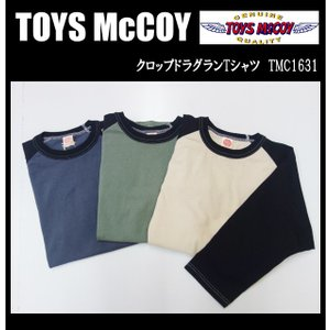 TOYS McCOY トイズマッコイ クロップドラグランTシャツ TMC1631|moveclothing