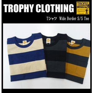 TROPHY CLOTHING トロフィークロージング Tシャツ Wide Border S/S Tee|moveclothing