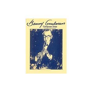 Benny Goodman: Composer/Artist | ベニー・グッドマン (クラリネット | トランスクリプション)|msjp