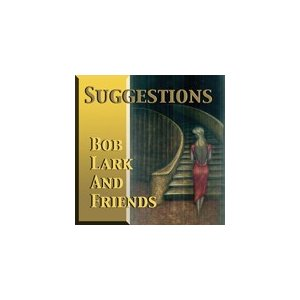 Suggestions | Bob Lark and Friends  ( CD )|msjp