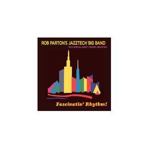 Fascinatin' Rhythm | Rob Parton's Jazztech Big Band  ( ビッグバンド | CD )