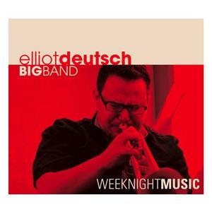 Weeknight Music | エリオット・ドイチュ・ビッグ・バンド  ( ビッグバンド | CD )