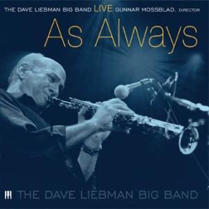 Live ... As Always (DVD) | The Dave Liebman Big Band  ( ビッグバンド | DVD )|msjp