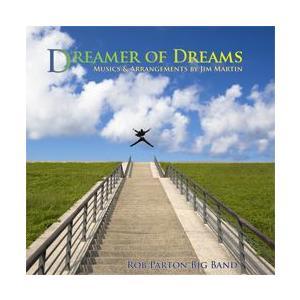 Dreamer of Dreams: Musics and Arrangements by Jim Martin   ロブ・パートン・ビッグバンド  ( ビッグバンド   CD ) msjp