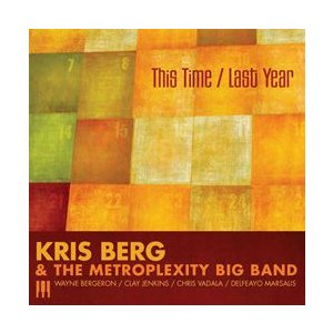 This Time / Last Year | Kris Berg & The Metroplexity Big Band  ( ビッグバンド | CD )|msjp