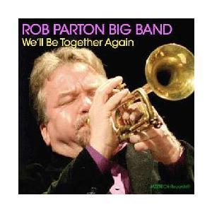 We'll Be Together Again   ロブ・パートン・ビッグバンド  ( ビッグバンド   CD ) msjp
