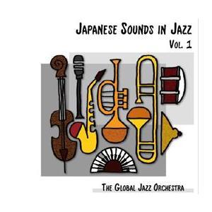 Japanese Sounds in Jazz Vol. 1 | グローバル・ジャズ・オーケストラ  ( ビッグバンド | CD )