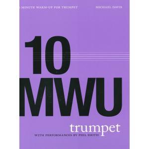 《上級者向け》 トランペットのための10分間ウォームアップ・ルーチン | Michael Davis (トランペット | メソッド・教則本)|msjp