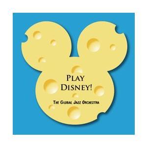Play Disney! | グローバル・ジャズ・オーケストラ  ( ビッグバンド | CD )